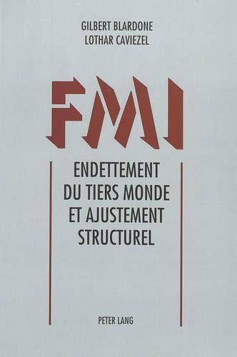 FMI. Endettement du tiers monde et ajustement structurel: Approche méthodologique et appliquée.- Les cas de la Tanzanie et de Madagascar