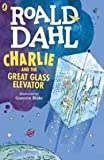 Charlie And the Great Glass Elevator [Paperback] [Jan 01, 2016] Roald Dahl