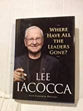 Where Have All the Leaders Gone? by Lee Iacocca (April 17, 2007) Hardcover