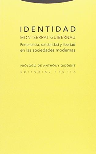 Identidad: Pertenencia, solidaridad y libertad en las sociedades modernas...