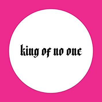 King of no One