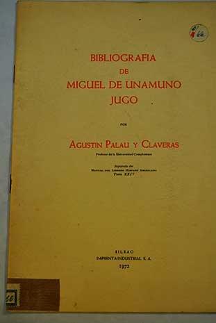 Bibliografía de Miguel de Unamuno Jugo.