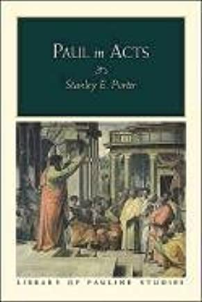 Paul in Acts (Library of Pauline Studies) by Stanley E. Porter (2001-04-01)
