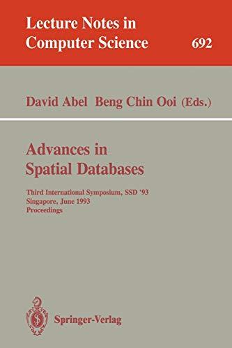 Advances in Spatial Databases: Third International Symposium, Ssd '93, Singapore, June 23-25, 1993. Proceedings: 692