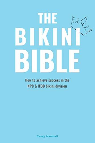 The Bikini Bible: How to achieve success in the NPC & IFBB bikini division