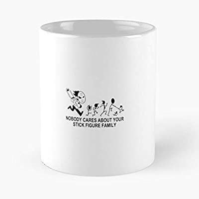 Nobody Cares About Your Stick Figure Family Meme Sticker Classic Mug - Funny Gift Coffee Tea Cup White 11 Oz The Best Gift For Holidays. Otisioope
