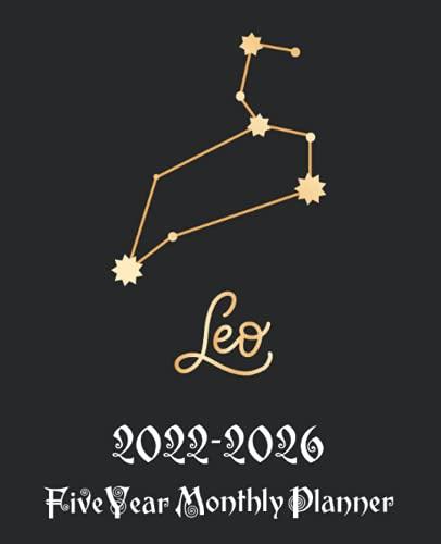 Leo 2022-2026 Monthly Planner: 5 Year Calendar & Agenda Schedule Organizer, Gold Celestial Zodiac Horoscope Sign & Symbol Stars Constellation | 60 ... Zodiac Sign ( Symbol Stars Constellation ))