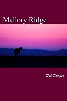 Mallory Ridge by [Deb Kemper]