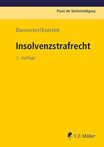 Insolvenzstrafrecht (Praxis der Strafverteidigung 24)