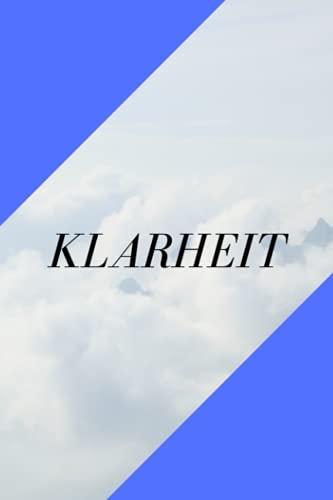 KLARHEIT: Notizbuch   Skizzenbuch   Bullet Journal   Tagebuch   Diary   Notizheft   Planner   Schulheft