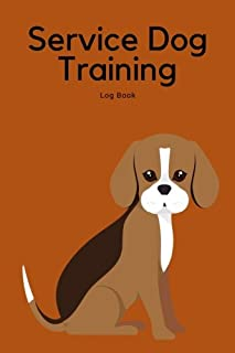 Service Dog Training Log Book: Great To Help To Train Your Pet & Keep A Record | Journal Logbook Template Sheets Note Pages | Obedience Instructor or Owner | 100 Pages
