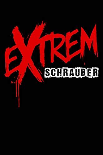Extrem Schrauber: Notizbuch für Mechaniker Kfz-Mechaniker Kfz-Mechatroniker Schrauber