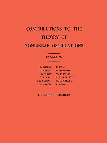 Contributions to the Theory of Nonlinear Oscillations (AM-36), Volume III (Annals of Mathematics Studies, Number 36)
