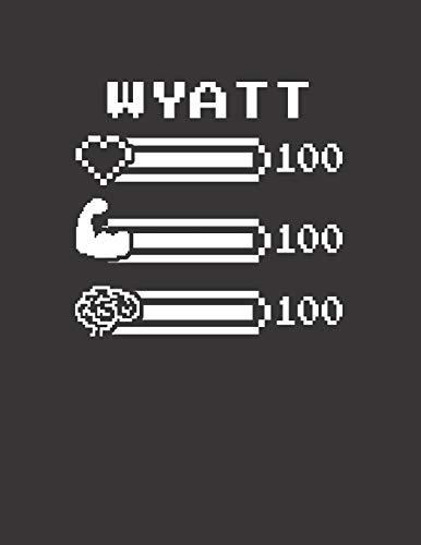 WYATT: Pixel Retro Game 8 Bit Design Blank Composition Notebook College Ruled, Name Personalized for Boys & Men. Gaming Desk Stuff for Gamer Boys. ... Gift. Birthday & Christmas Gift for Men.