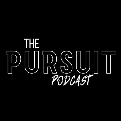 The Pursuit Podcast By Sam Tooley and Joe Rinaldi cover art