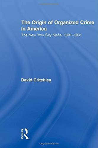 The Origin of Organized Crime in America (Routledge Advances in American History)