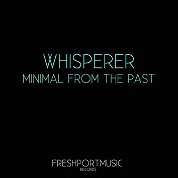 Minimal from the Past