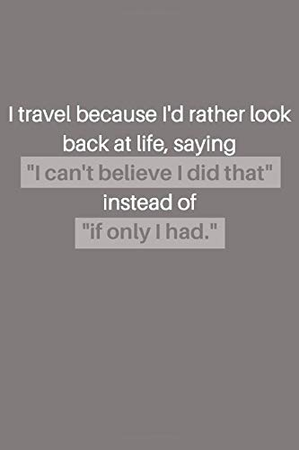 I travel because I