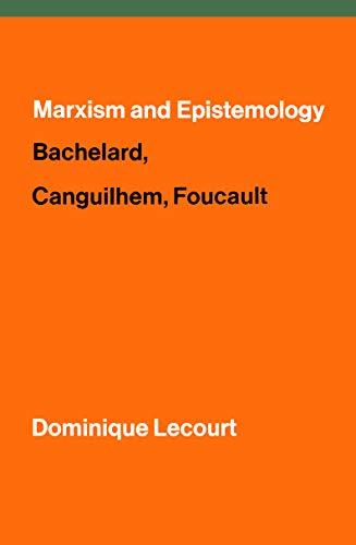 Marxism and Epistemology: Bachelard, Canguilhem, Foucault (English Edition)