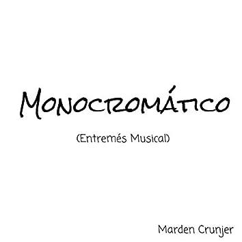 Monocromático (Entremés Musical)