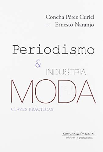 Periodismo e Industria de la Moda: Claves prácticas: 2 (Periodismo Especializado)