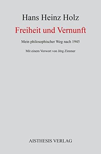Freiheit und Vernunft: Mein philosophischer Weg nach 1945: Mein philosophischer Weg nach 1945 - Mit einem Vorwort von Jörg Zimmer