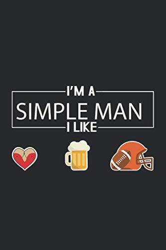 Im A Simple Man I Like Football And Beer: Notizbuch Planer Tagebuch Schreibheft Notizblock - Geschenk für American Football Fans und Footballspieler ... 6