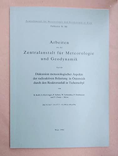 Diskussion meteorologischer Aspekte der radioaktiven Belastung in Österreich durch den Reaktorunfall in Tschernobyl.