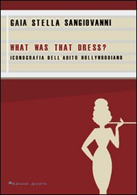 What was that dress? Iconografia dell'abito hollywoodiano (Nastri d'argento)