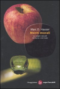 Menti morali. Le origini naturali del bene e del male