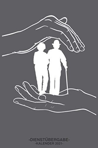 Dienstübergabe Kalender 2021: Notizbuch Pflegekräfte Kalender 2021 Altenpflege Krankenpflege Übergabebuch Logbuch A5 Schreibheft 170 Seiten
