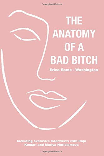 The Anatomy of a Bad Bitch