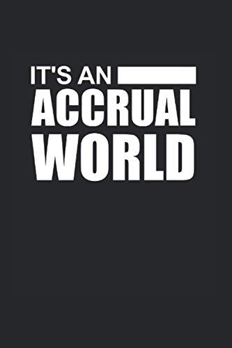 It's An Accrual World: Lustiges Controller & Buchhalter Notizbuch, Accountant & Bwl Studenten Geschenk, 120 Seiten A5 Kariert