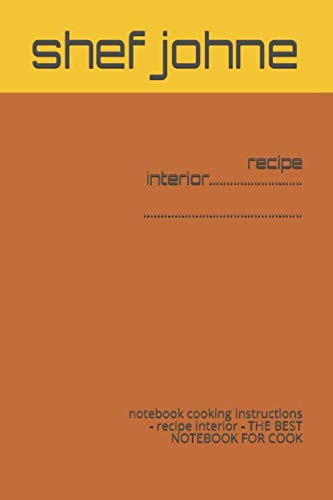 recipe interior: notebook cooking instructions - recipe interior - THE BEST NOTEBOOK FOR COOK