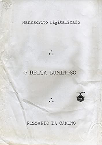 O DELTA LUMINOSO: R.: DaCamino (Biblioteca do Mestre Maçom)