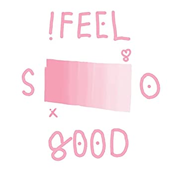 I Feel So Good (Feat. Sienna)