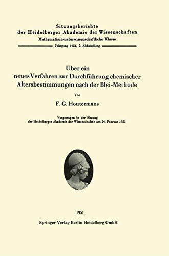 Über ein neues Verfahren zur Durchführung chemischer Altersbestimmungen nach der Blei-Methode (Sitzungsberichte der Heidelberger Akademie der Wissenschaften (1951 / 2))