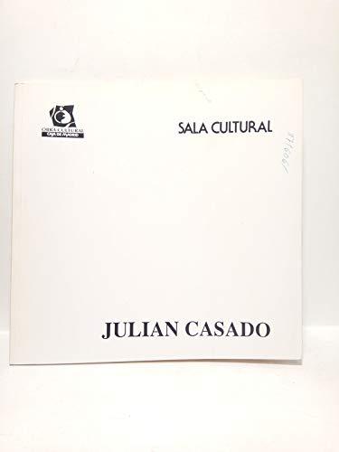 Julián Casado. (Exposición en la Sala Cultural de Barcelona, 5 - 26...