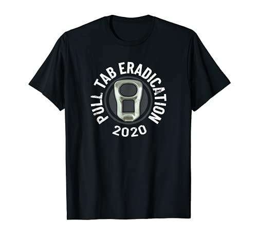 Erradicación de la pestaña de extracción 2020 - Detector de metales del tesoro de la playa Camiseta