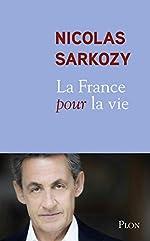 La France pour la vie de Nicolas Sarkozy