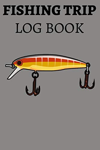 Fishing Trip Log Book: Fisherman's Journal, Record GPS Fishing Location, Rig, Fish Species Caught, Size, Track Weather, Barometer, Air Temp, Water ... Phases, Wind Speed & Direction, Buddies, Time