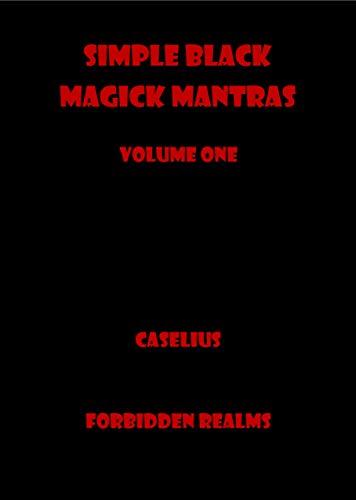 Simple Black Magick Mantras: Volume One (English Edition)