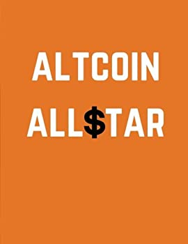 Altcoin Allstar  Cryptocurrency Journal Ledger Notebook / 100 Pages / Large 8.5 x 11 in  Daily Notebook Ledger   Volume 11