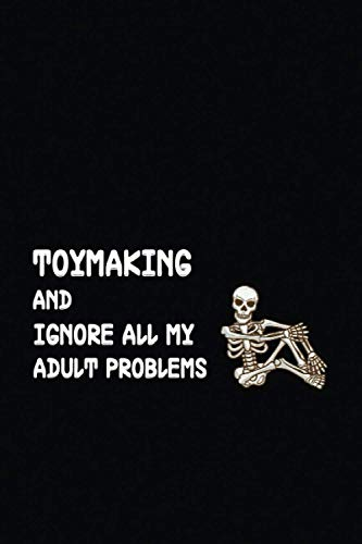 Compare Textbook Prices for TOYMAKING AND IGNORE MY ADULTS PROBLEMS: Best Journal gift for TOYMAKING Lovers , Funny TOYMAKING Idea - Lined notebook  ISBN 9798706091774 by LOVERS, TOYMAKING