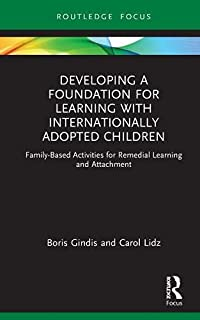 Developing a Foundation for Learning with Internationally Adopted Children: Family-Based Activities for Remedial Learning ...