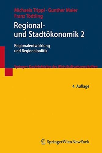 Regional- und Stadtökonomik 2: Regionalentwicklung und Regionalpolitik