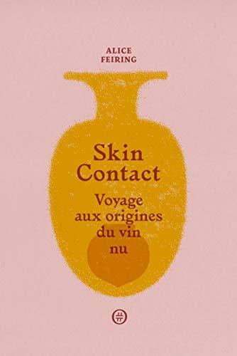 Skin contact : voyage aux origines du vin nu