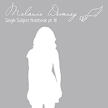 Single Subject Notebook Pt. III