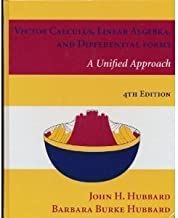 Vector Calculus, Linear Algebra, and Differential Forms: A Unified Approach, 4th Edition