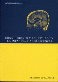 CONVULSIONES Y EPILEPSIAS EN LA INFANCIA Y LA ADOLESCENCIA (Spanish Edition)